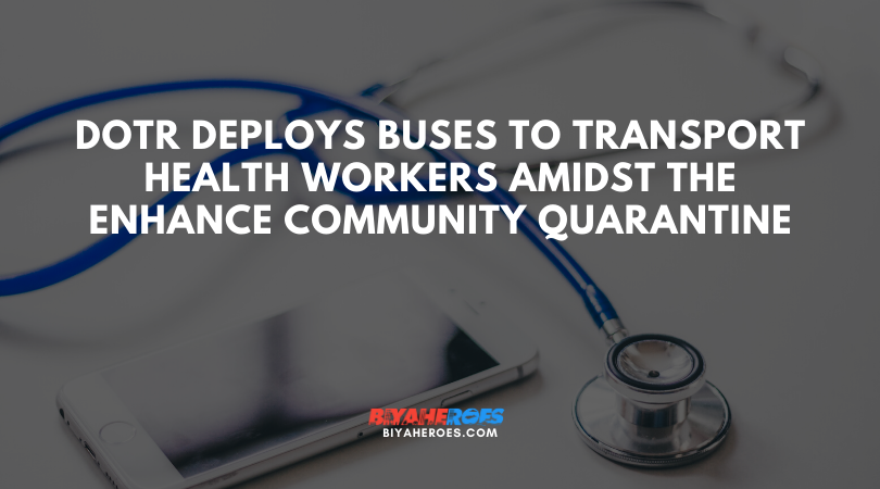 DOTr deploys buses to transport health workers amidst the Enhance Community Quarantine