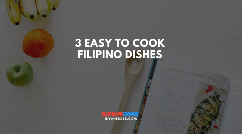 3 Easy to Cook Filipino Dishes