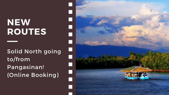 New Routes: Solid North going to/from Pangasinan! (Online Booking)