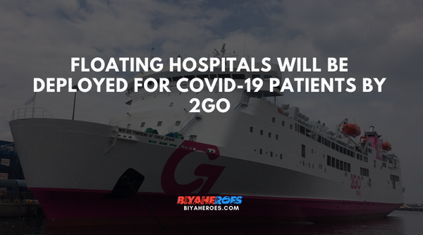 Floating hospitals will be deployed for COVID-19 patients by 2GO