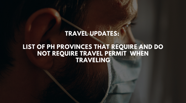 Travel updates: List of PH provinces that require and do not require travel permit  when traveling